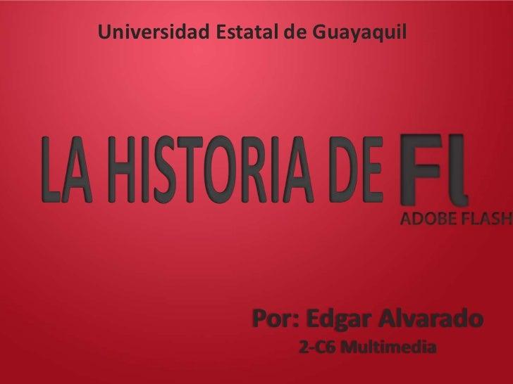 Universidad Estatal de Guayaquil               Por: Edgar Alvarado                    2-C6 Multimedia