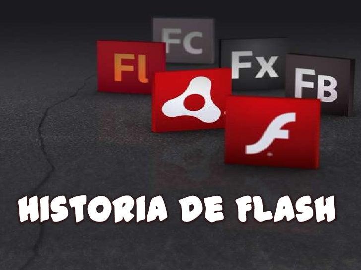 Índice   Historia de Flash   ¿Qué es Flash?   FutureWave   Versiones de Flash•    Future Splash Animator 1.0 (1996)•  ...