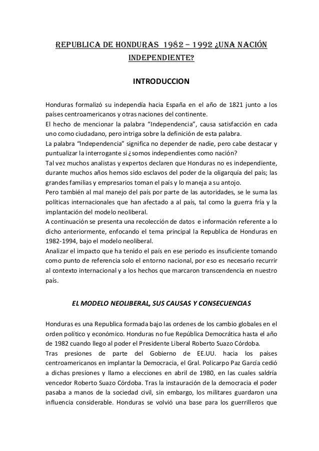 Republica de honduras 1982 – 1992 ¿Una nación independiente? INTRODUCCION Honduras formalizó su independía hacia España en...