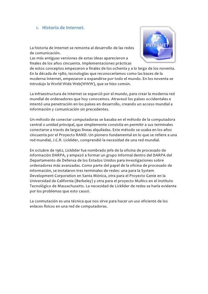 Historia de Internet.righttop<br />La historia de Internet se remonta al desarrollo de las redes de comunicación.<br />Las...