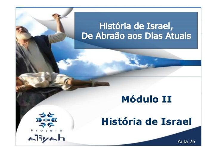Módulo IIHistória de Israel               Aula 26