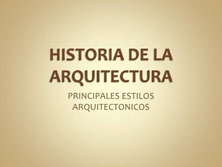 PRINCIPALES ESTILOS ARQUITECTONICOS