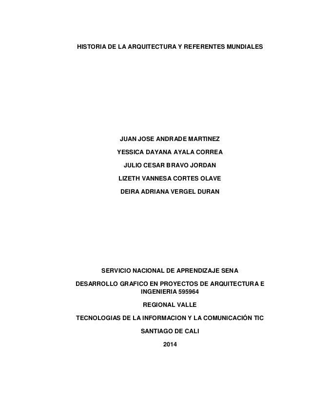 HISTORIA DE LA ARQUITECTURA Y REFERENTES MUNDIALES  JUAN JOSE ANDRADE MARTINEZ YESSICA DAYANA AYALA CORREA JULIO CESAR BRA...