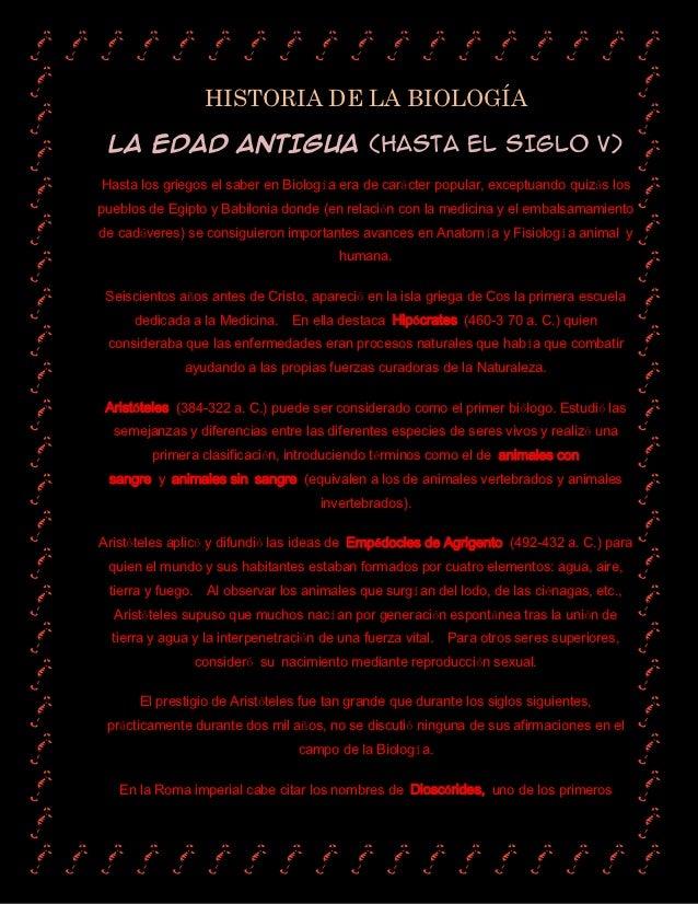 HISTORIA DE LA BIOLOGÍA LA EDAD ANTIGUA (HASTA EL SIGLO V)Hasta los griegos el saber en Biología era de carácter popular, ...