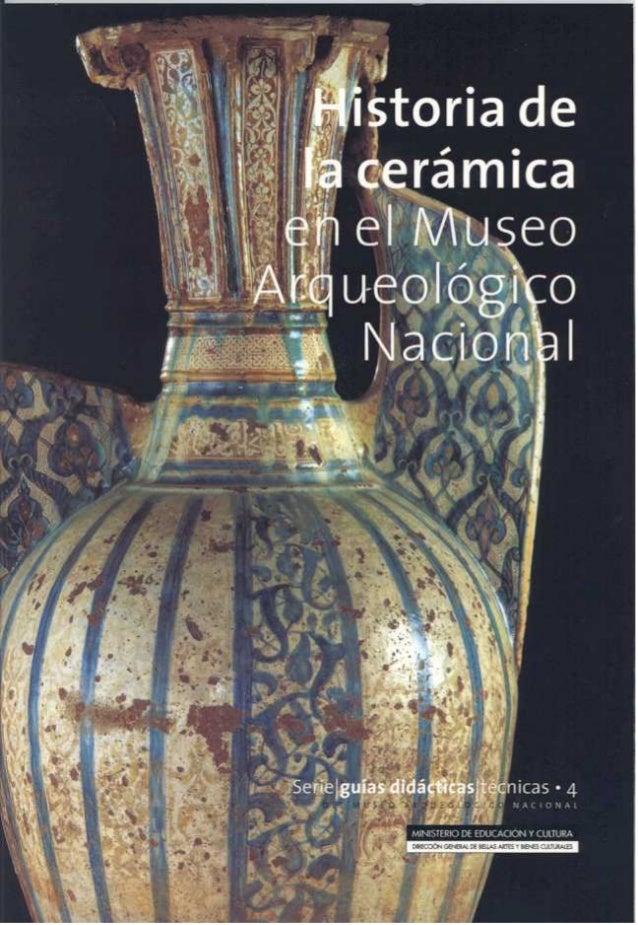 La cerámica constituye una de las manifestaciones artesanales e industriales más antiguas y características de la especie ...