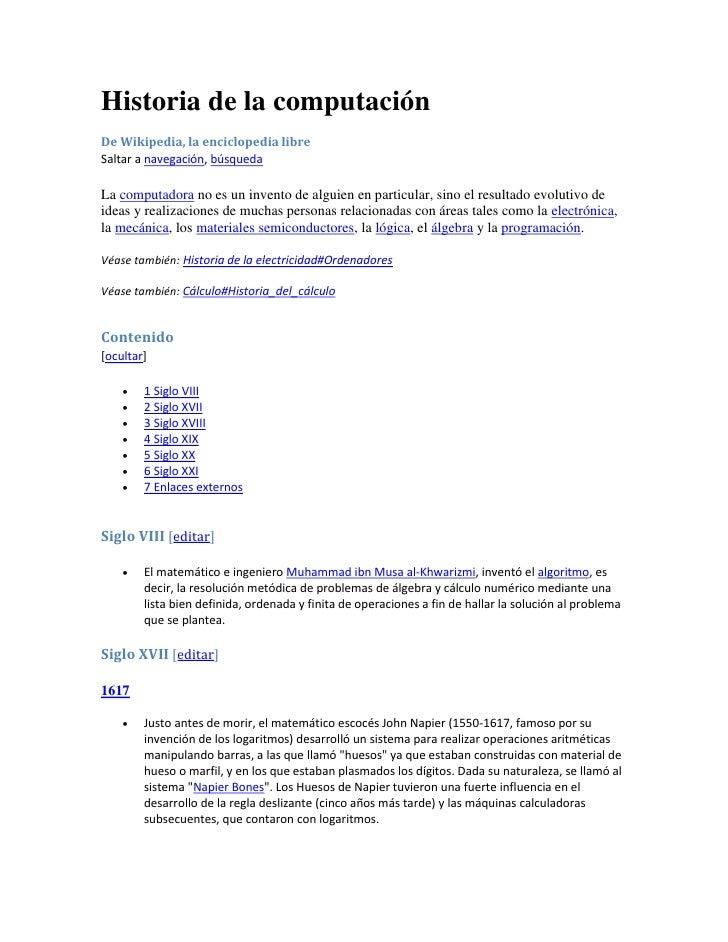 Historia de la computación De Wikipedia, la enciclopedia libre Saltar a navegación, búsqueda  La computadora no es un inve...