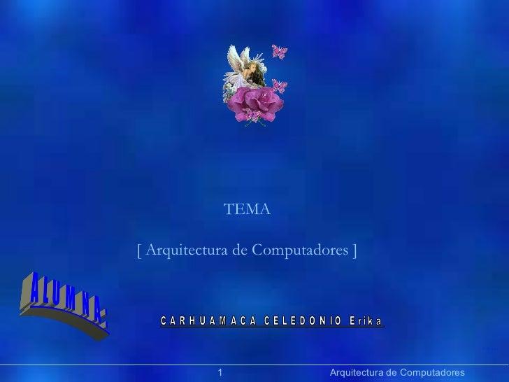 Präsentation   Arquitectura de Computadores TEMA [ Arquitectura de Computadores ]