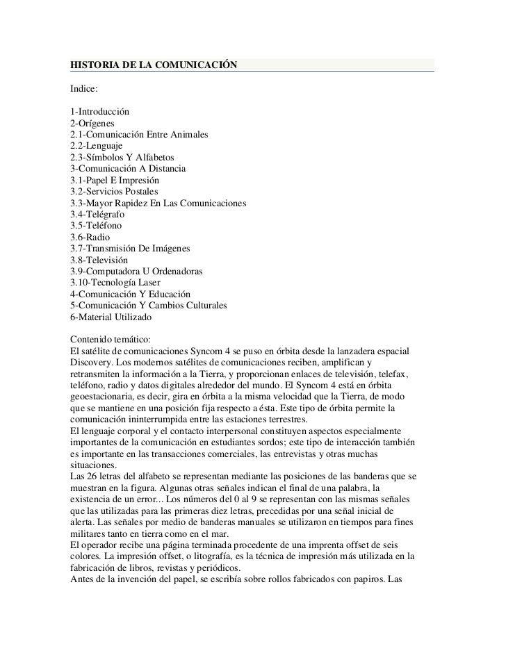 HISTORIA DE LA COMUNICACIÓN<br />Indice:1-Introducción2-Orígenes2.1-Comunicación Entre Animales2.2-Lenguaje2.3-Símbolos ...