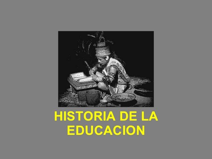 HISTORIA DE LA EDUCACION