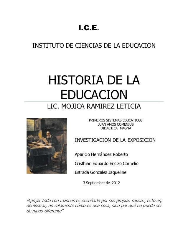 I.C.E.   INSTITUTO DE CIENCIAS DE LA EDUCACION           HISTORIA DE LA             EDUCACION          LIC. MOJICA RAMIREZ...