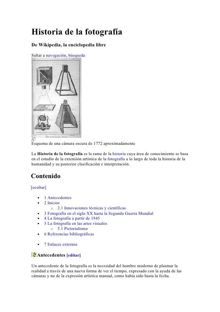 Historia de la fotografía De Wikipedia, la enciclopedia libre  Saltar a navegación, búsqueda     Esquema de una cámara osc...