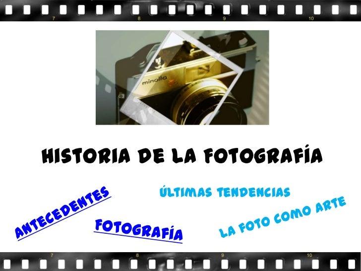 Historia de la Fotografía          Últimas tendencias
