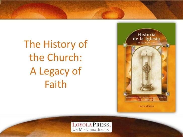 The History of the Church:A Legacy of Faith<br />