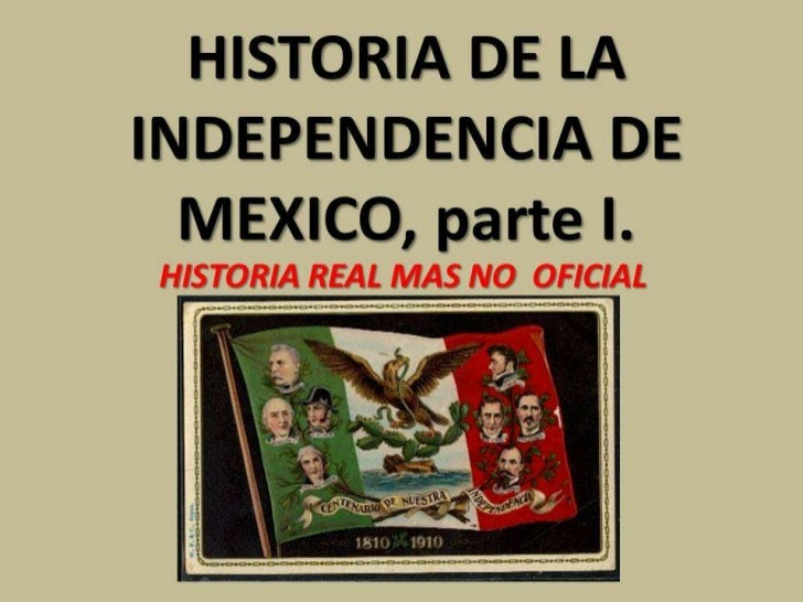 Historia de la independencia de México parte  I