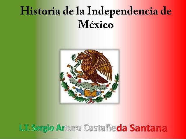 • La Independencia de México marcó una etapa muy importante ya que se dejó de depender de España y se convirtió en un país...