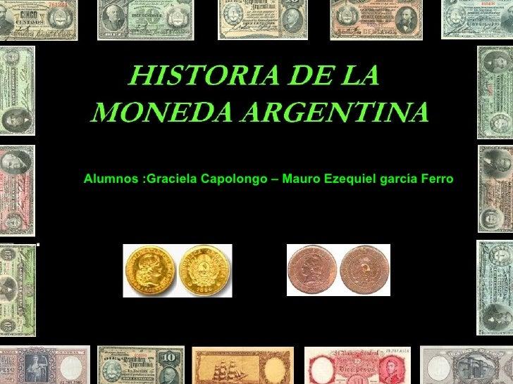 Historia de la moneda argentina CENS 76