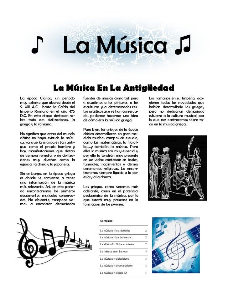 ♪ La Música ♫                    La Música En La AntigüedadLa época Clásica, un periodo         fuentes de música como tal...