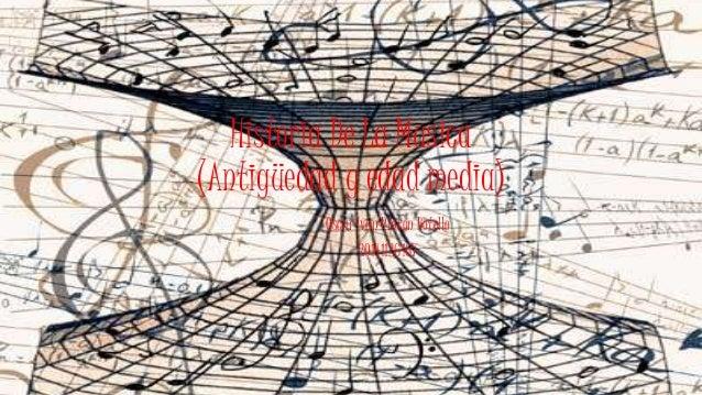 Historia De La Musica (Antigüedad y edad media) Oscar Ivan Rincon Botello 20141126167