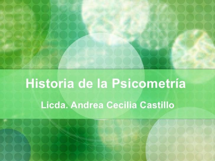 Historia  de la Psicometría  Licda. Andrea Cecilia Castillo