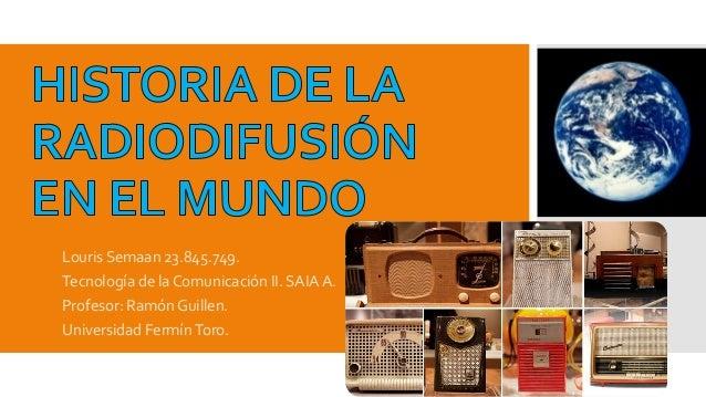 Louris Semaan 23.845.749. Tecnología de la Comunicación II. SAIA A. Profesor: Ramón Guillen. Universidad FermínToro.