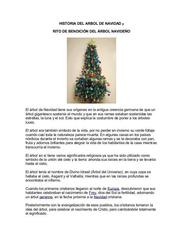 HISTORIA DEL ARBOL DE NAVIDAD y RITO DE BENDICIÓN DEL ÁRBOL NAVIDEÑO El árbol de Navidad tiene sus orígenes en la antigua ...