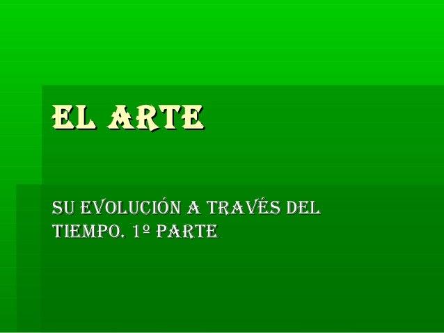 EL ARTESU EVOLUCIÓN A TRAVÉS DELTIEMPO. 1º PARTE