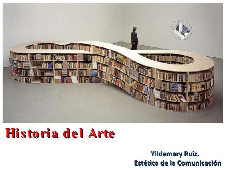 Historia del Arte Yildemary Ruiz.  Estética de la Comunicación