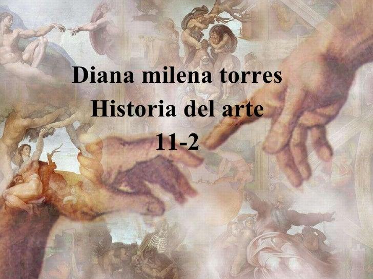 Diana milena torres Historia del arte 11-2