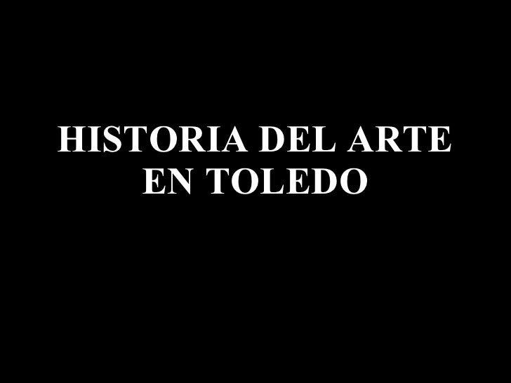 HISTORIA DEL ARTE EN TOLEDO