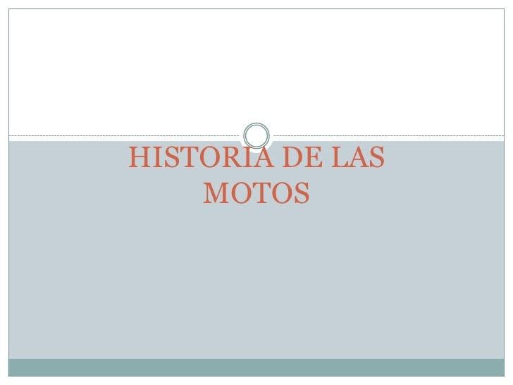 HISTORIA DE LAS MOTOS<br />