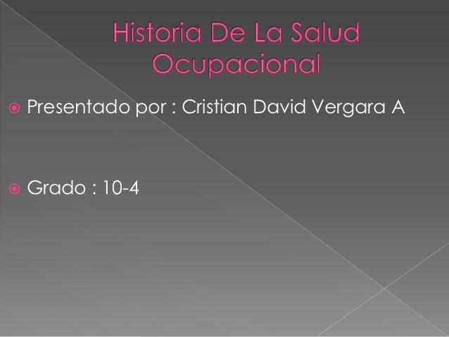    Presentado por : Cristian David Vergara A   Grado : 10-4