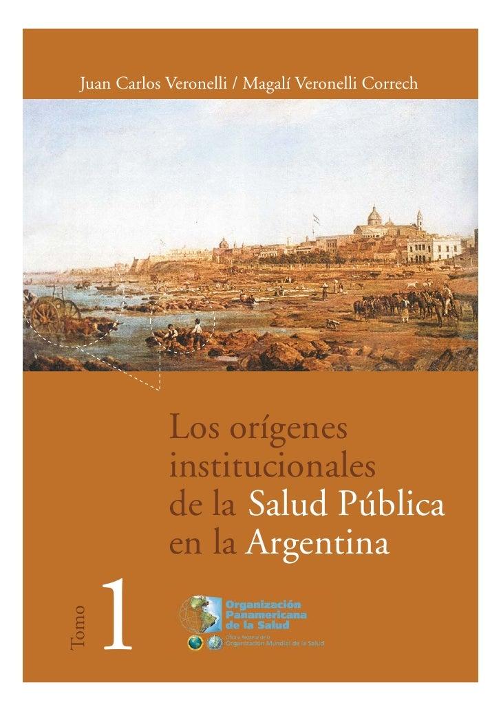 Juan Carlos Veronelli / Magalí Veronelli Correch              Los orígenes              institucionales              de la...