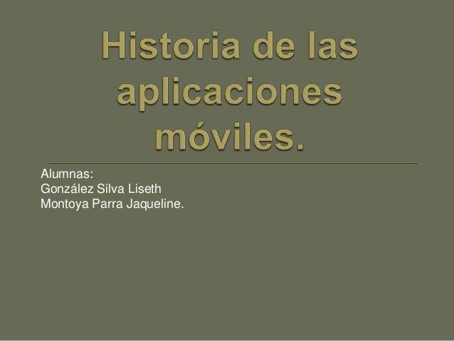Alumnas: González Silva Liseth Montoya Parra Jaqueline.