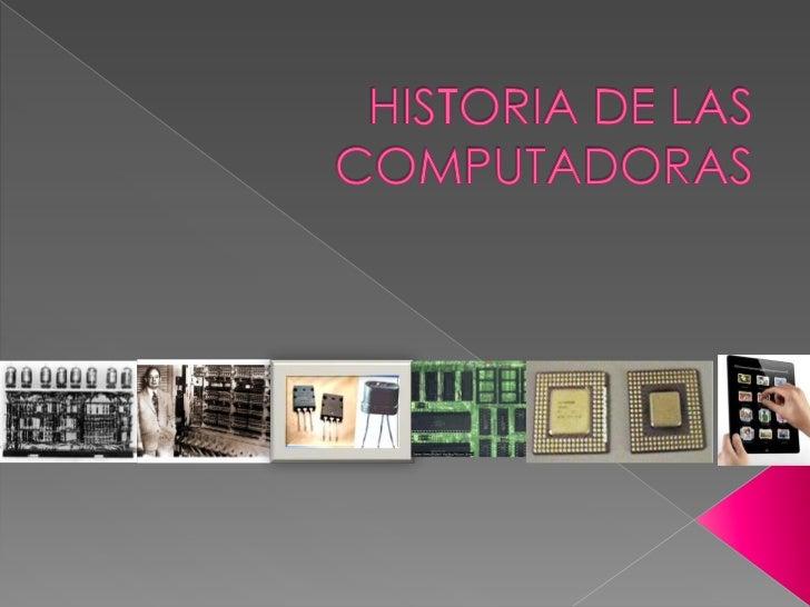 Historia de la computadora        Primera Generación de Computadoras    (de 1951 a 1958) Las computadoras de la primera Ge...