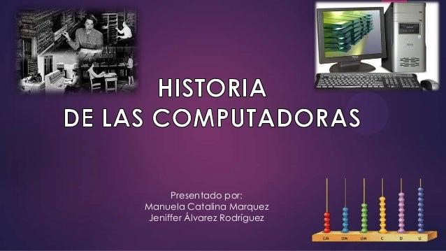 Presentado por: Manuela Catalina Marquez Jeniffer Álvarez Rodríguez