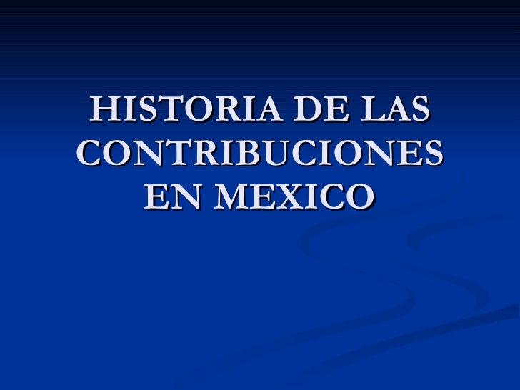 Historia De Las Contribuciones En Mexico