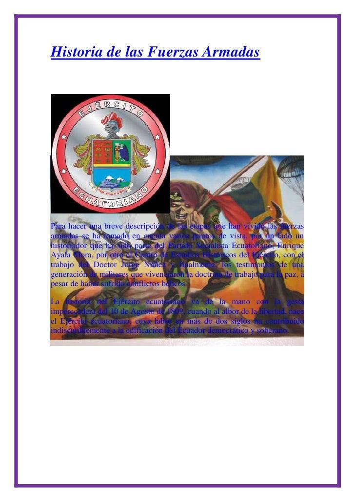 Historia de las Fuerzas ArmadasPara hacer una breve descripción de las etapas que han vivido las fuerzasarmadas se ha toma...