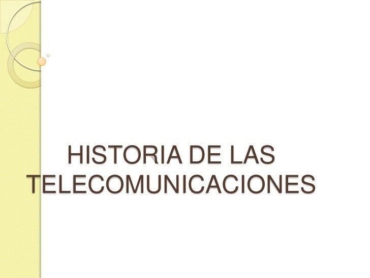 HISTORIA DE LASTELECOMUNICACIONES