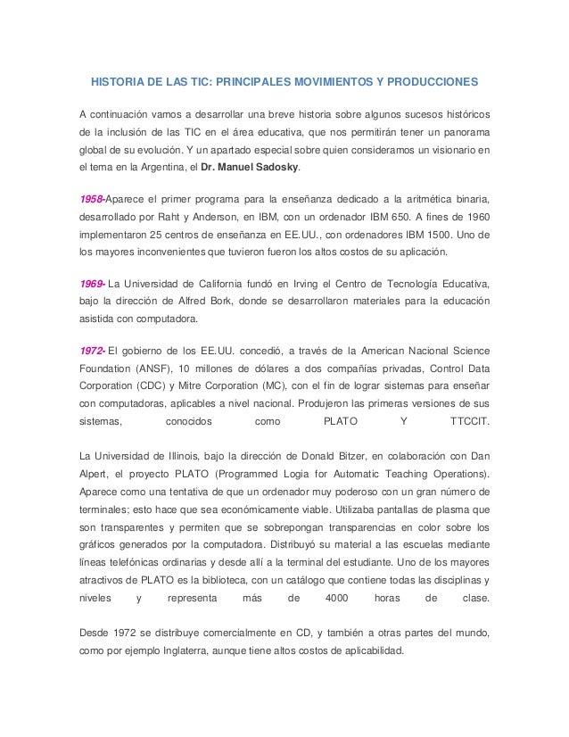 HISTORIA DE LAS TIC: PRINCIPALES MOVIMIENTOS Y PRODUCCIONESA continuación vamos a desarrollar una breve historia sobre alg...