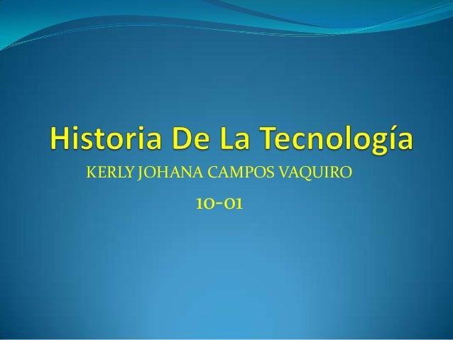 KERLY JOHANA CAMPOS VAQUIRO           10-01