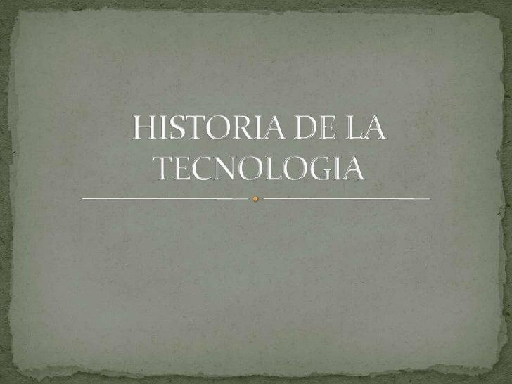 Historia de la tecnologia