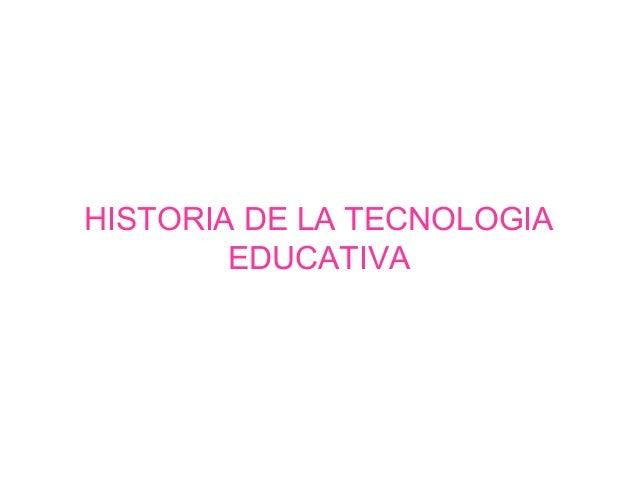 Historia de la tecnologia educativa nancy