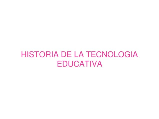 Historia de la tecnologia educativa nancy