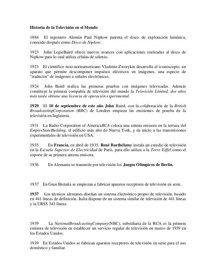 Historia de la Televisión en el Mundo1884 El ingeniero Alemán Paul Nipkow patenta el disco de exploración lumínica,conocid...