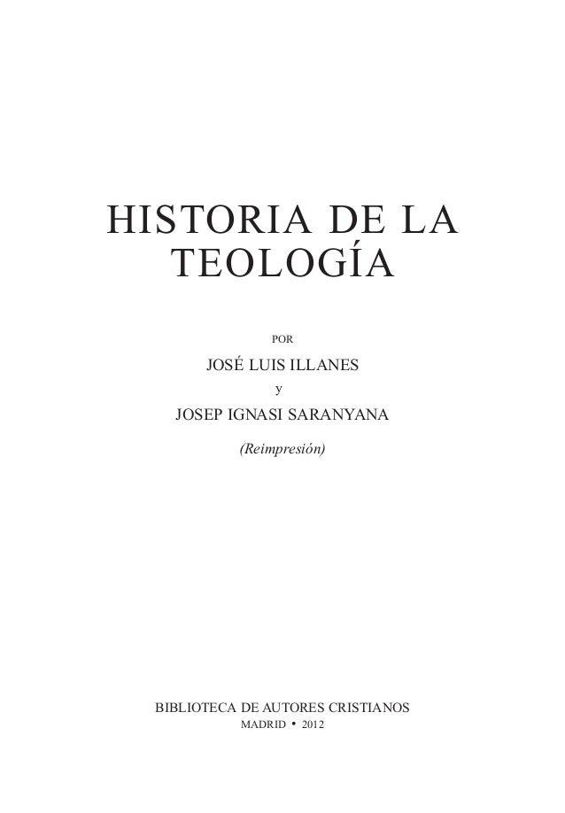 HISTORIA DE LA TEOLOGÍA POR JOSÉ LUIS ILLANES JOSEP IGNASI SARANYANA (Reimpresión) BIBLIOTECA DE AUTORES CRISTIANOS MADRID...
