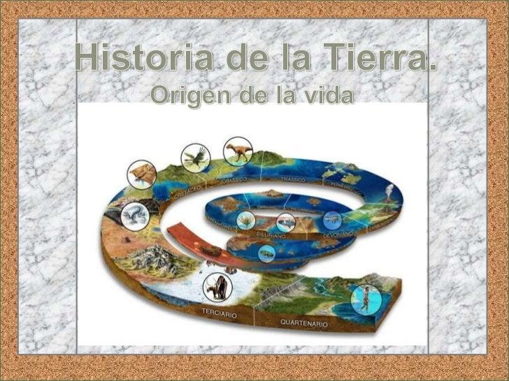 Historia de la tierra. origen de la vida
