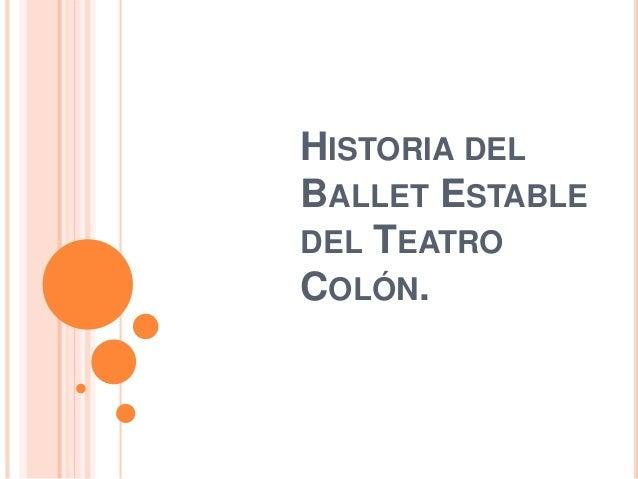 HISTORIA DEL  BALLET ESTABLE  DEL TEATRO  COLÓN.
