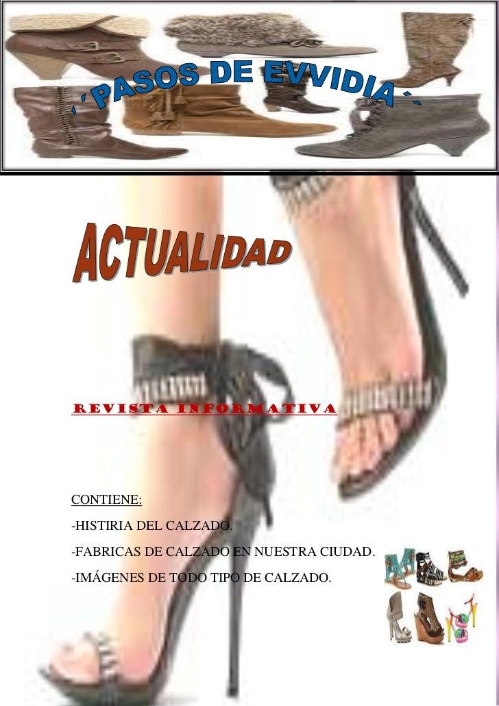 REVISTA INFORMATIVACONTIENE:-HISTIRIA DEL CALZADO.-FABRICAS DE CALZADO EN NUESTRA CIUDAD.-IMÁGENES DE TODO TIPO DE CALZADO.