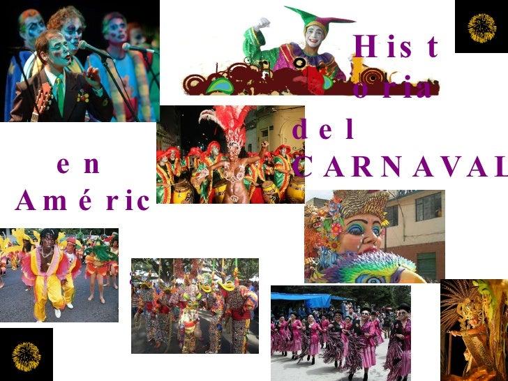 del  CARNAVAL en  América  Latina Historia