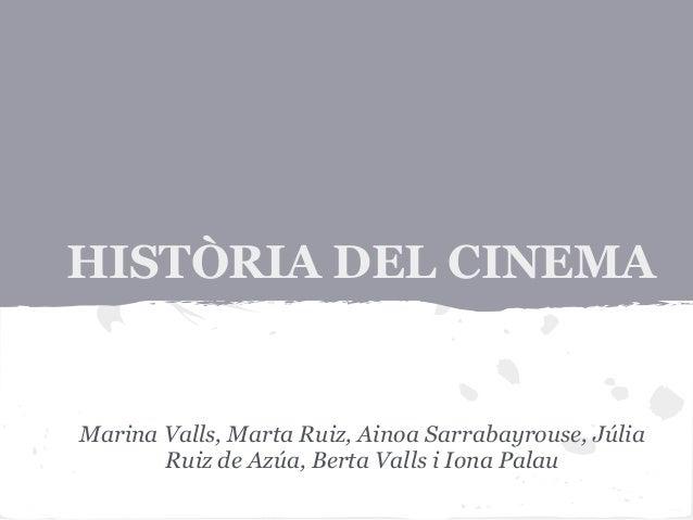 HISTÒRIA DEL CINEMAMarina Valls, Marta Ruiz, Ainoa Sarrabayrouse, JúliaRuiz de Azúa, Berta Valls i Iona Palau